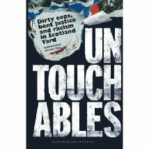 Untouchables: Dirty Cops, Bent Justice and Racism in Scotland Yard by Michael Gillard and Laurie Flynn